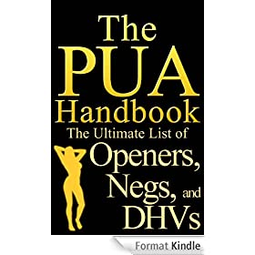 The PUA Handook: The Ultimate List of Openers, Negs, and DHVs (English Edition)