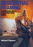 Residential Framing: A Homebuilders Construction Guide