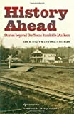 History Ahead (Texas A&M Travel Guides)