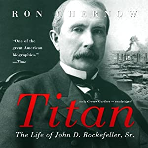 Titan: The Life of John D. Rockefeller, Sr. | [Ron Chernow]