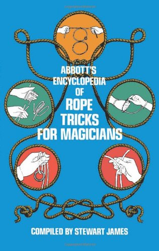 Abbott's Encyclopedia of Rope Tricks for Magicians pdf