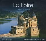 echange, troc Jean-Louis Mathon - La Loire : Le grand fleuve