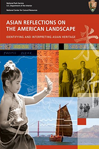 Asian Reflections on The American Landscape: Identifying and Interpreting Asian Heritage