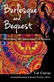 Burlesque and Bequest: Rewriting the Inheritance of Women