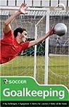 Skills: Soccer - Goalkeeping (Know th...