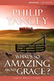 What's So Amazing About Grace? Participant's Guide (0310233259) by Philip Yancey