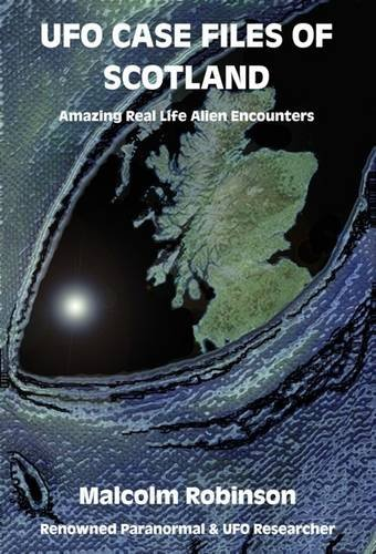UFO Case Files of Scotland Volume 2 (The Sightings)