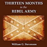 Thirteen Months in the Rebel Army | William G. Stevenson