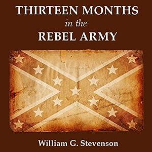 Thirteen Months in the Rebel Army | [William G. Stevenson]
