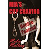 Mia's Cop Craving 2 - Double Teamed (Hot Cop Fantasy #2) (Police Officer Fantasies)by Malia Mallory