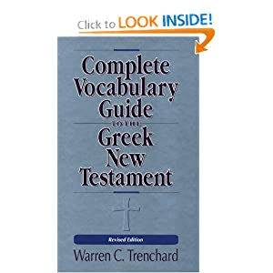 The Complete Vocabulary Guide to the Greek New Testament Warren C. Trenchard