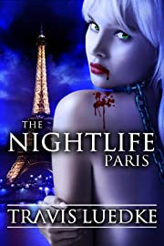 The Nightlife: Paris (The Nightlife Series)