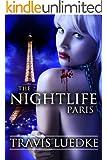 The Nightlife: Paris (The Nightlife Series Book 3)