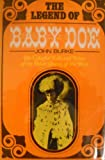 The Legend of Baby Doe: The Life and Times of the Silver Queen of the West (0399112499) by Burke, John
