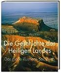 Die Geschichte des Heiligen Landes: D...