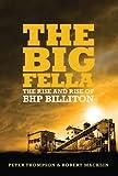 The Big Fella: The Rise and Rise of BHP Billiton