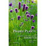Prairie Plants of the University of Wisconsin-Madison Arboretum: Including Horsetails, Ferns, Rushes, Sedges, Grasses, Shrubs, Vines, Weeds, and Wildflowers ~ Theodore S. Cochrane