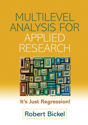 Multilevel Analysis for Applied Research: It's Just Regression! (Methodology In The Social Sciences)