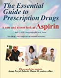 img - for The Essential Guide to Prescription Drugs, A new and closer look at Aspirin book / textbook / text book