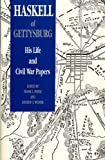 img - for Haskell of Gettysburg: His Life and Civil War Papers book / textbook / text book