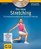 Das neue Stretching (mit DVD): Fit und beschwerdefrei mit Functional Training (GU Multimedia)
