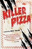 (Killer Pizza) By Taylor, Greg (Author) Hardcover on 26-May-2009
