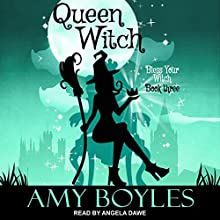Queen Witch: Bless Your Witch, Book 3 Audiobook by Amy Boyles Narrated by Angela Dawe