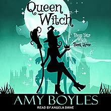 Queen Witch: Bless Your Witch, Book 3 | Livre audio Auteur(s) : Amy Boyles Narrateur(s) : Angela Dawe