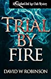 Trial by Fire (#14 - Sanford Third Age Club Mystery)
