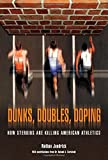 Dunks, Doubles, Doping: How Steroids Are Killing American Athletics