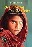 Die Sonne im Gesicht: Ein Mädchen in Afghanistan von Deborah Ellis