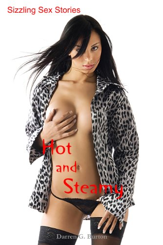 Hot and Steamy: Sizzling Sex Stories