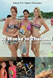 img - for 12 Weeks in Thailand: The Guide Book to Travel Cheap, Learn Muay Thai all while Living the 4-Hour Workweek book / textbook / text book
