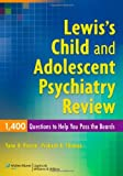 img - for Lewis's Child and Adolescent Psychiatry Review: 1400 Questions to Help You Pass the Boards by Yann B. Poncin MD (2009-09-23) book / textbook / text book