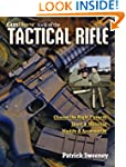The Gun Digest Book of the Tactical R...