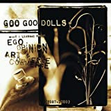 What I Learned About Ego Opinion Art And Commerce  - Goo Goo Dolls