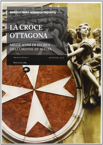 la-croce-ottagona-mille-anni-di-storia-dellordine-di-malta