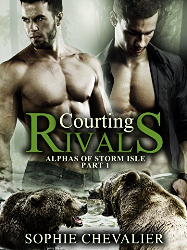 Courting Rivals: (Alphas of Storm Isle: Part 1) Werebear Shifter Menage Romance