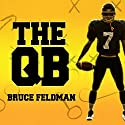 The QB: The Making of Modern Quarterbacks Audiobook by Bruce Feldman Narrated by Corey M. Snow