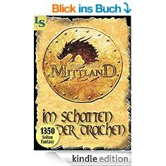 Mittland 1 - Im Schatten der Drachen (1350 Seiten Fantasy)