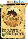 Mittland 1 - Im Schatten der Drachen...