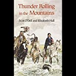 Thunder Rolling in the Mountains | Scott O'Dell,Elizabeth Hall