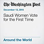 Saudi Women Vote for the First Time | Brian Murphy