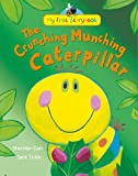 Sheridan Cain The Crunching Munching Caterpillar (My First Storybook)