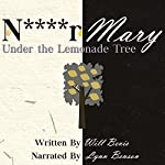 N****r Mary: Under the Lemonade Tree | Will Bevis