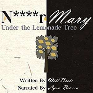 N****r Mary: Under the Lemonade Tree Audiobook
