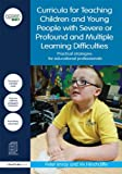 img - for Curricula for Teaching Children and Young People with Severe or Profound and Multiple Learning Difficulties: Practical strategies for educational professionals (David Fulton / Nasen) book / textbook / text book
