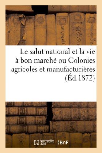 le-salut-national-et-la-vie-a-bon-marche-ou-colonies-agricoles-et-manufacturieres-sciences-sociales