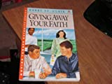 img - for Giving Away Your Faith (Moving toward maturity series) book / textbook / text book