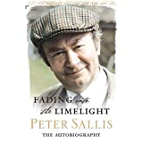 Fading into the Limelight: The Autobiography ~ Peter Sallis